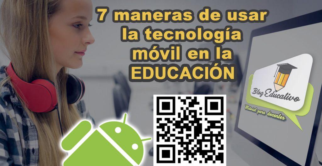 7 maneras de usar la tecnología móvil con la educación