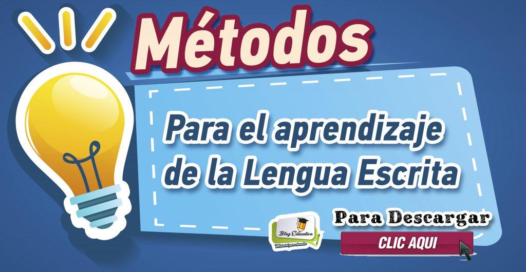 Métodos para el aprendizaje de la Lengua Escrita