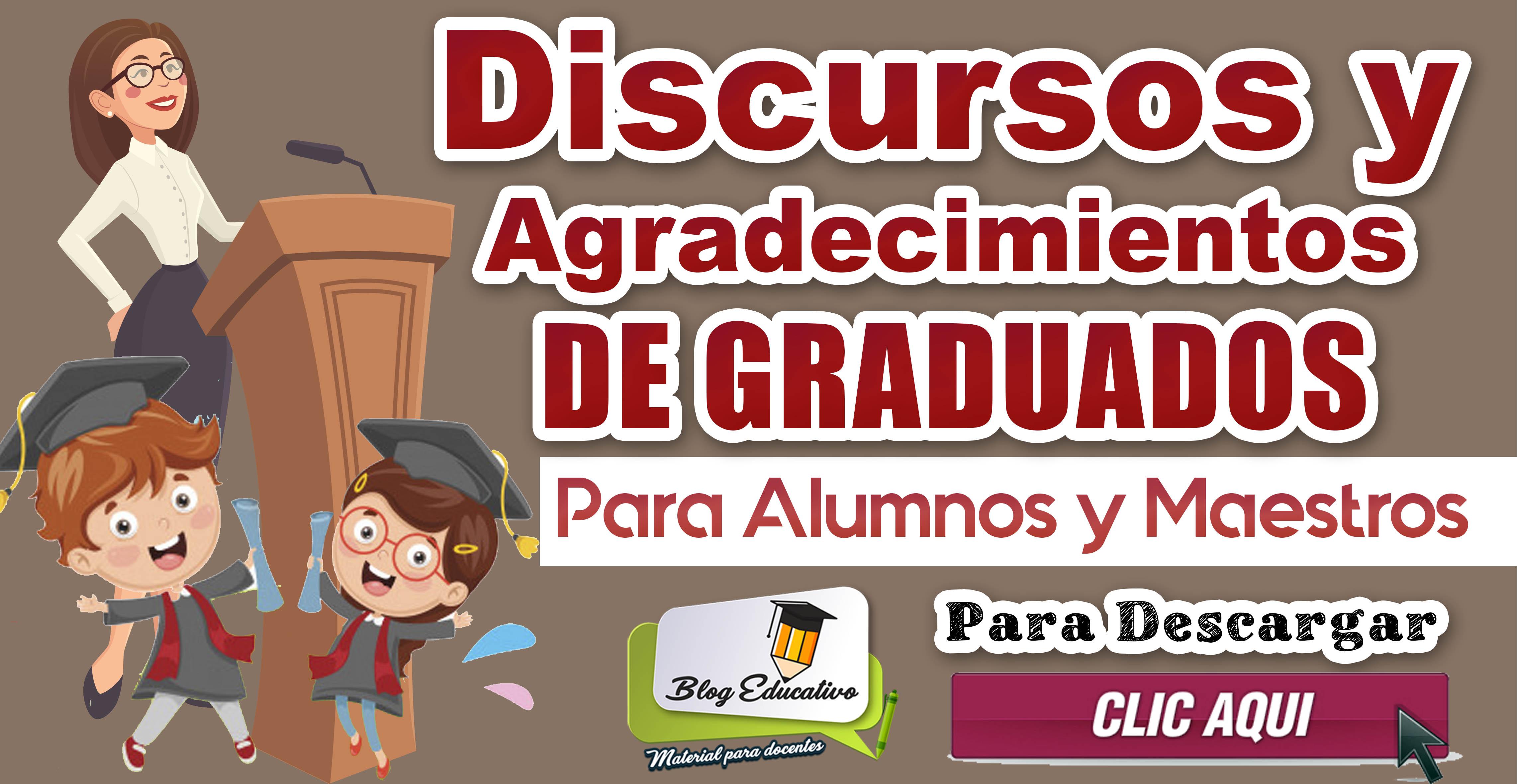 Discursos Y Agradecimientos De Graduados Para Alumnos Y Maestros