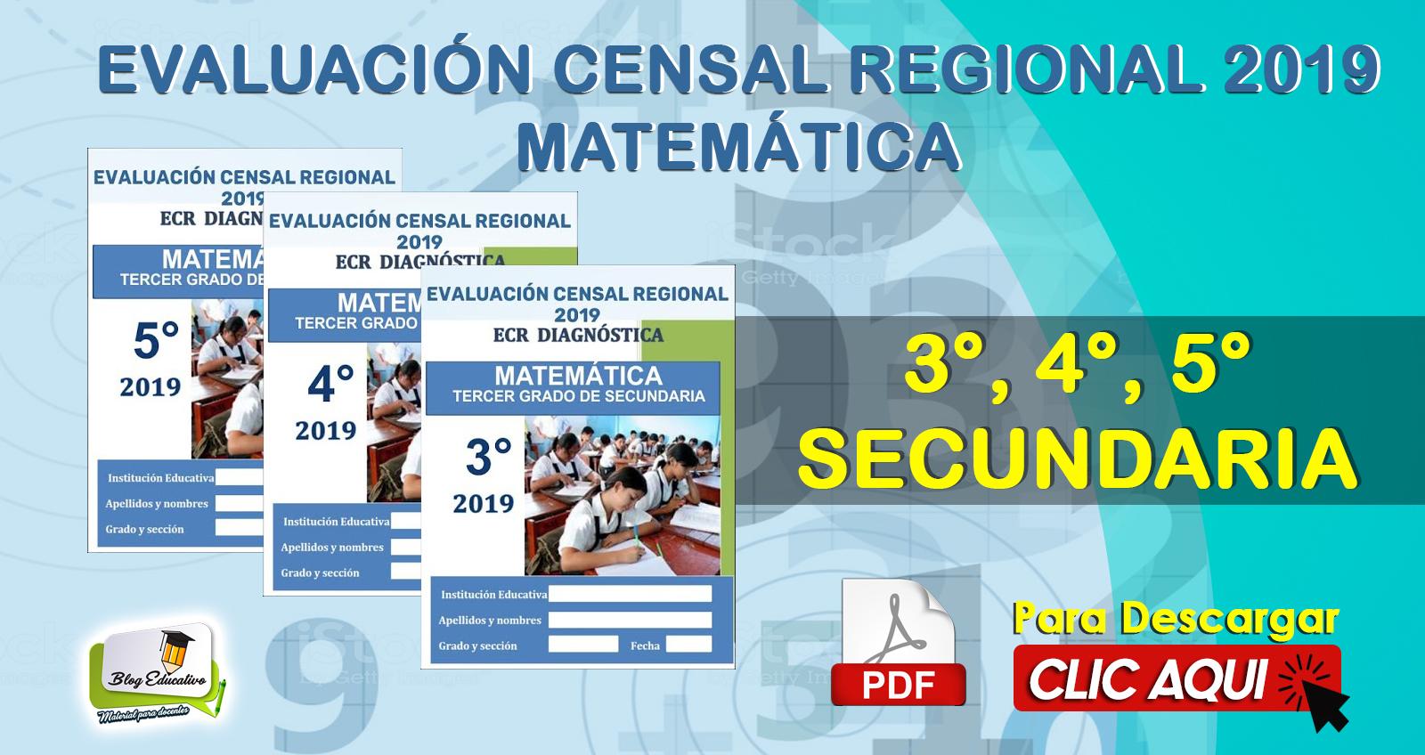 EVALUACIÓN CENSAL REGIONAL 2019 MATEMÁTICA 3°, 4°, 5° SECUNDARIA