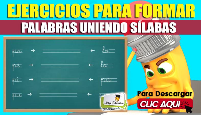 Ejercicios para Formar Palabras Uniendo Sílabas - Blog Educativo