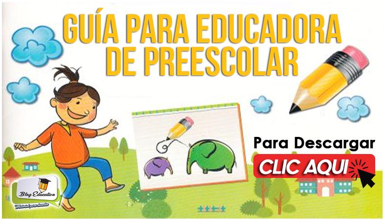 Guía para Educadoras de Preescolar - Blog Educativo